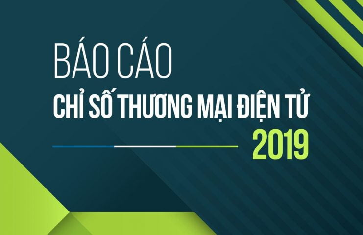 Báo cáo chỉ số thương mại điện tử Việt Nam 2019