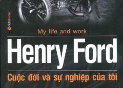 Henry Ford 'cuộc đời và sự nghiệp của tôi'