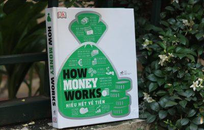 How Money Works – Hiểu Hết Về Tiền